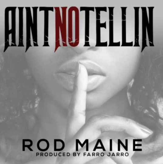 Rod Maine - Ain't No Tellin