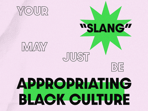 "Your ""Slang"" May Just Be Appropraiting Black Culture"