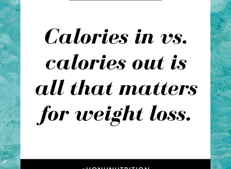 Calories in vs. calories out is NOT all that matters for weight loss