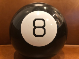 You're Not Behind the Eight Ball