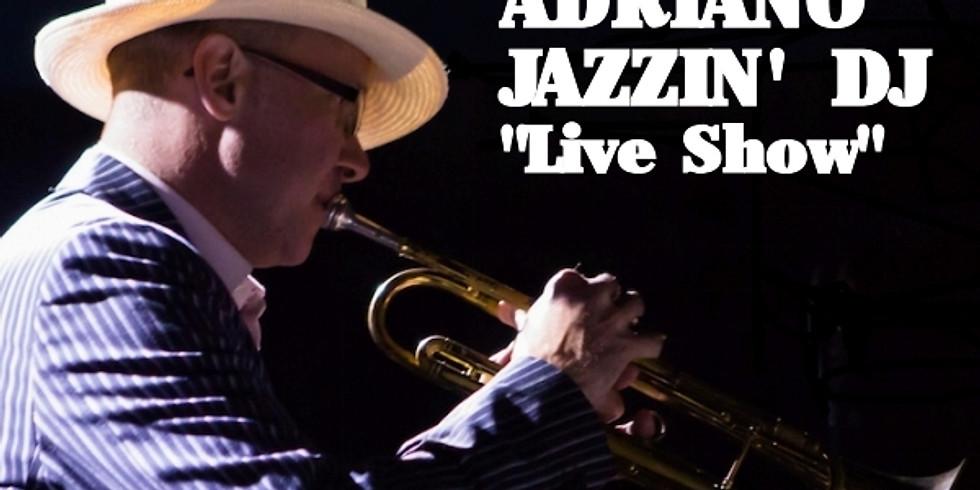 """Adriano Jazzin' DJ """"Live Show"""""""