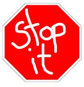 STOP IT sign.JPG