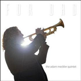 Adam Meckler Quintet - For Dad