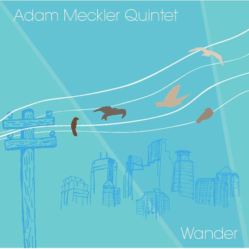 Adam Meckler Quintet - Wander