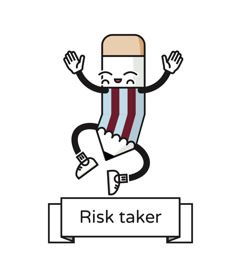 RISK TAKER   I will try new things