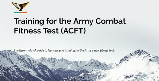 Training For the ACFT - The Essentials Guide