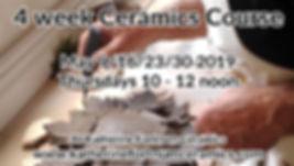 4 week ceramics course, 6, 13, 20, 27 Ma