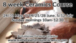 8 week ceramics course,may,, june, july