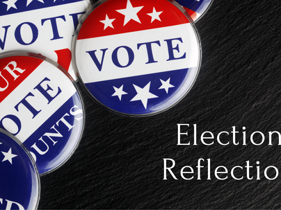 Election Reflection