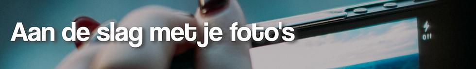 8 Aan de slag met je fotos banner.png