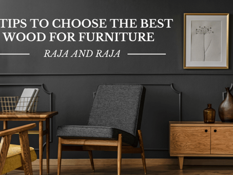Twelve Tips to Select The Best Wood for Furniture