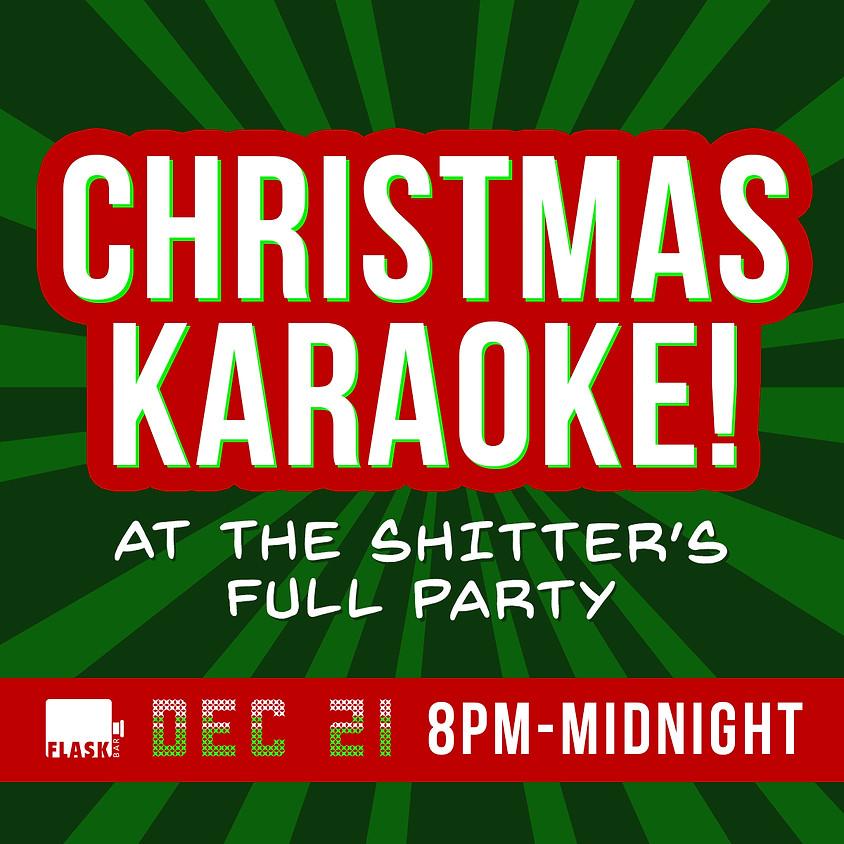 Christmas Karaoke - Shitter's Full Party