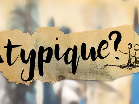 Atypique?