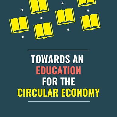Towards an Education for the Circular Economy