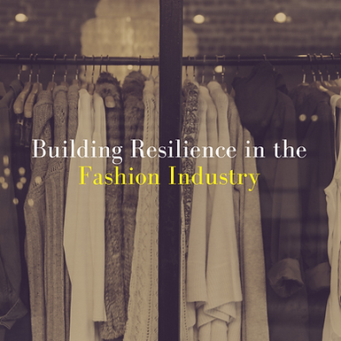 Building Resilience in the Fashion Industry
