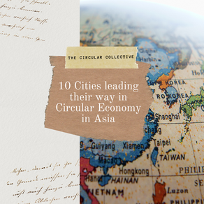 Ten Cities leading their way in Circular Economy - Asian Hub