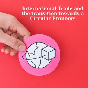 The Nexus between International Trade and Circular Economy