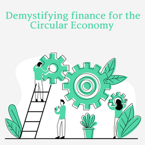 Growing financial opportunities in the Circular Economy