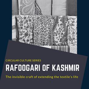 Circular Cultures Series: Rafoogari of Kashmir