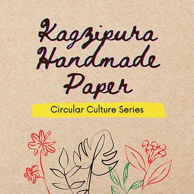 Circular Cultures Series: Kagzipura Paper