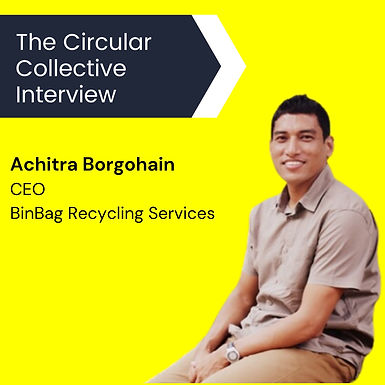 TCC Interview : Achitra Borgohain from Binbag Recycling Services