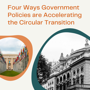 Four Ways Government Policies Are Accelerating The Transition To Circular Economy