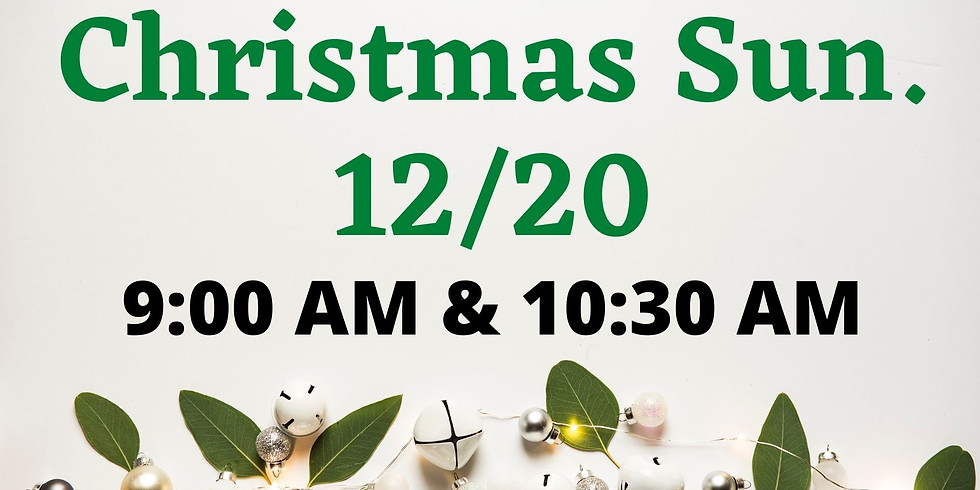 Special Christmas Services at 9AM and 10:30AM