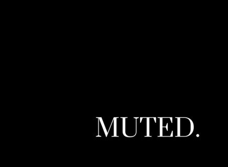 Muted and Listening: How We Can Help