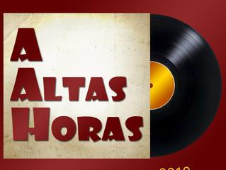 A Altas Horas - Lo Que Más Nos Gusta 2019