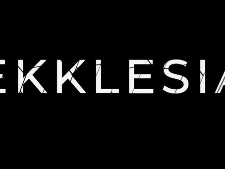 EKKLESIA: The Church - What are we meant to look like?