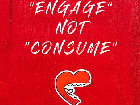 ENGAGE, not CONSUME