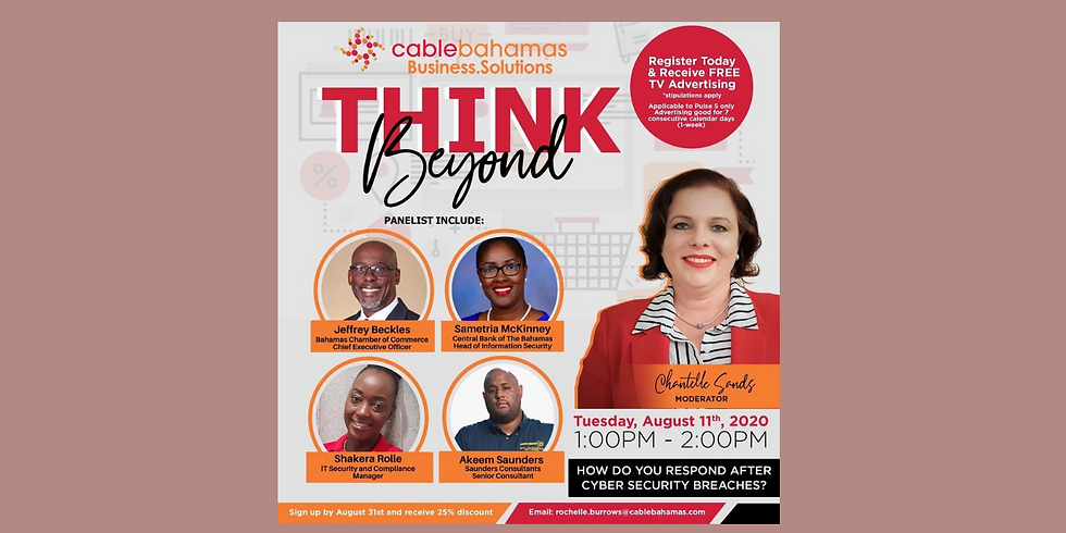 Cable Bahamas Business Solutions Presents: Think Beyond | Cyber Security