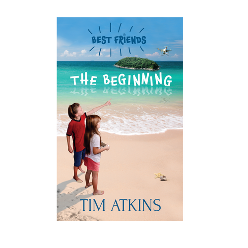 Best Friends: The Beginning by Tim Atkins