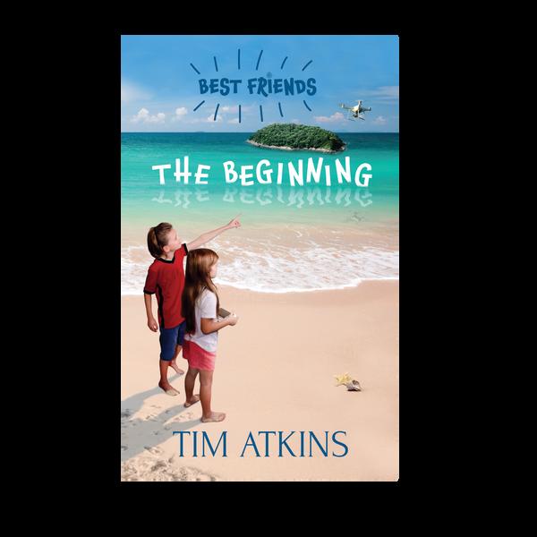 Best Friends: The Beginning by Tim Atkins