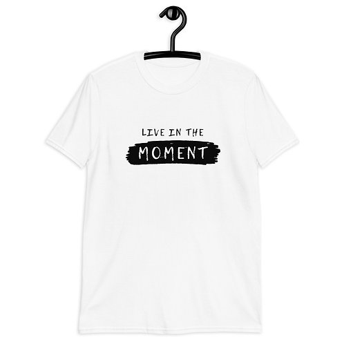 Live In The Moment T-Shirt