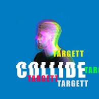 'Collide' by TARGETT