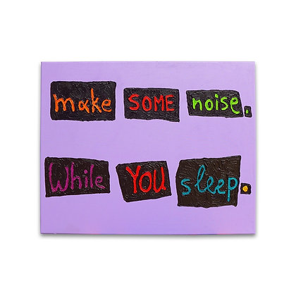 """""""Make some noise"""" Painting"""