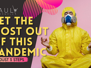 Get The Most Out Of This Pandemic