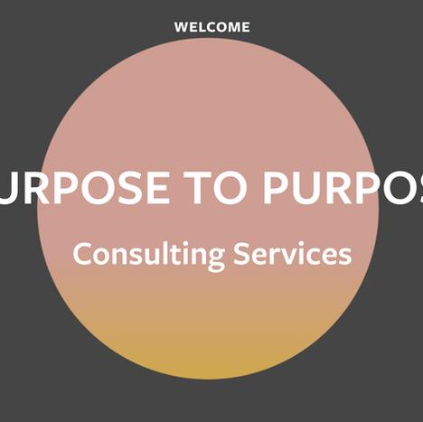 Purpose To Purpose