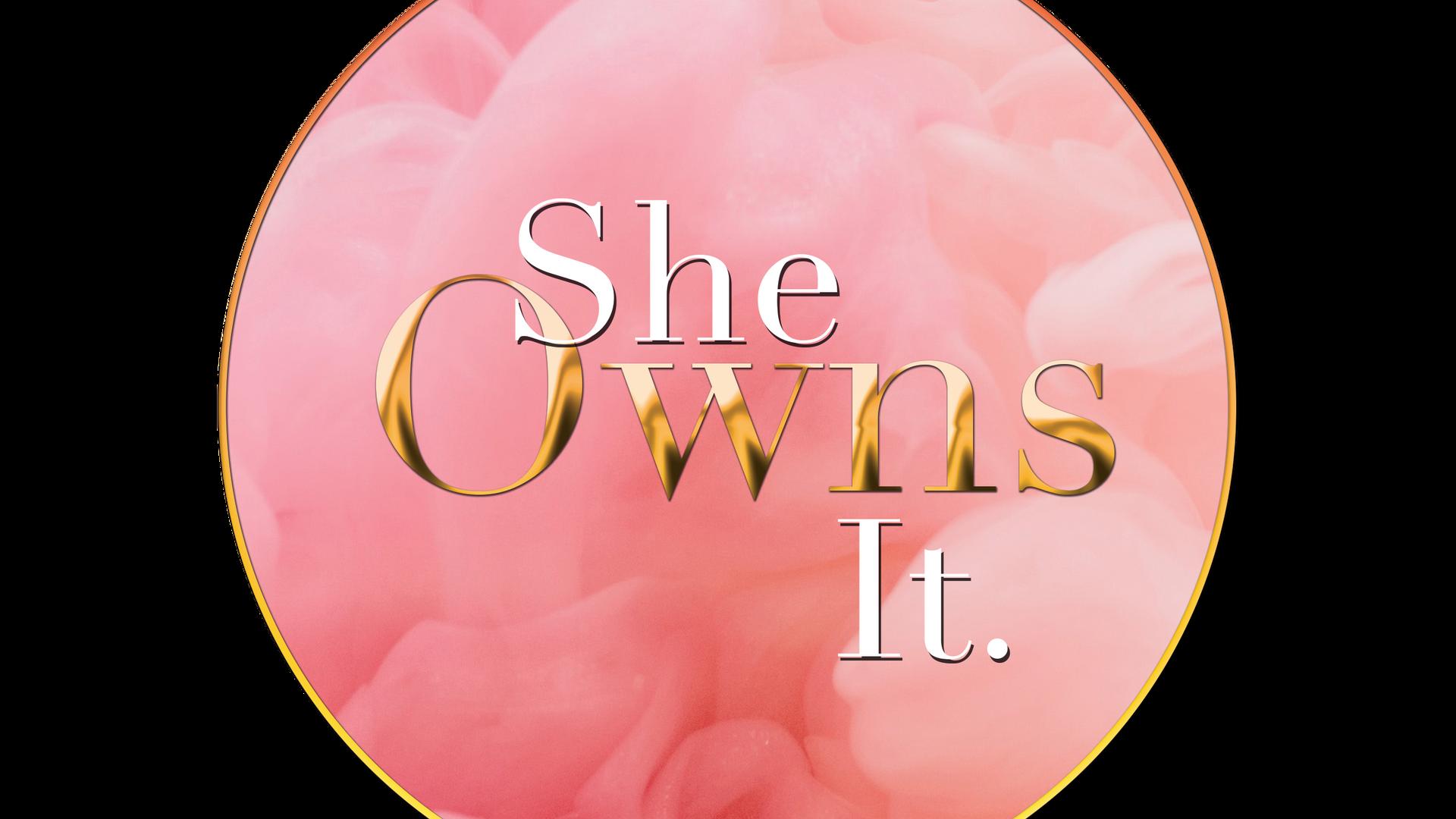 She Owns It