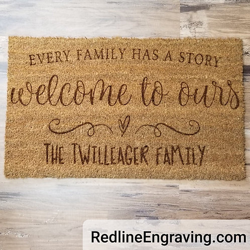 Every Family Has a Story- Welcome to ours- Personalized Doormat