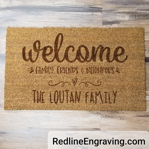 Welcome Family Friends & Neighbors- Personalized Doormat