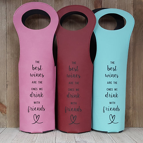 Leather Wine Tote-The best wines are the ones we drink with friends
