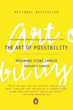 The Art of Possibility - Benjamin Zander