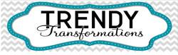 Trendy Transformations
