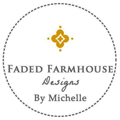 Faded Farmhouse Designs- By Michelle