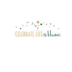 Celebrate Life @Home