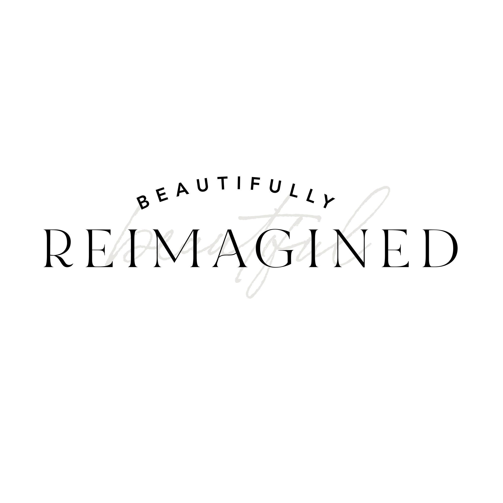 Beautifully Reimagined