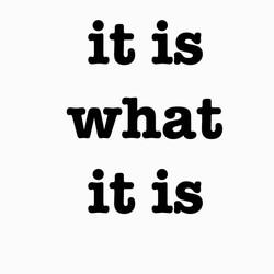 It is what it is, llc