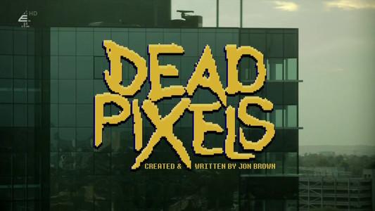 Dead Pixels series 2